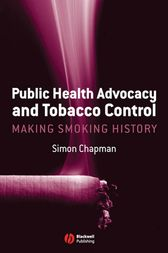 Public Health Advocacy and Tobacco Control by Chapman