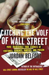 Catching the Wolf of Wall Street by Jordan Belfort