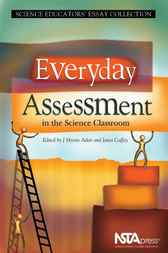 Everyday Assessment in the Science Classroom by J. Myron Atkin