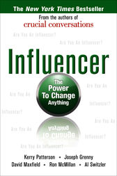 Influencer: The Power to Change Anything, First Edition by Kerry Patterson