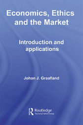 Economics, Ethics and the Market by Johan J. Graafland