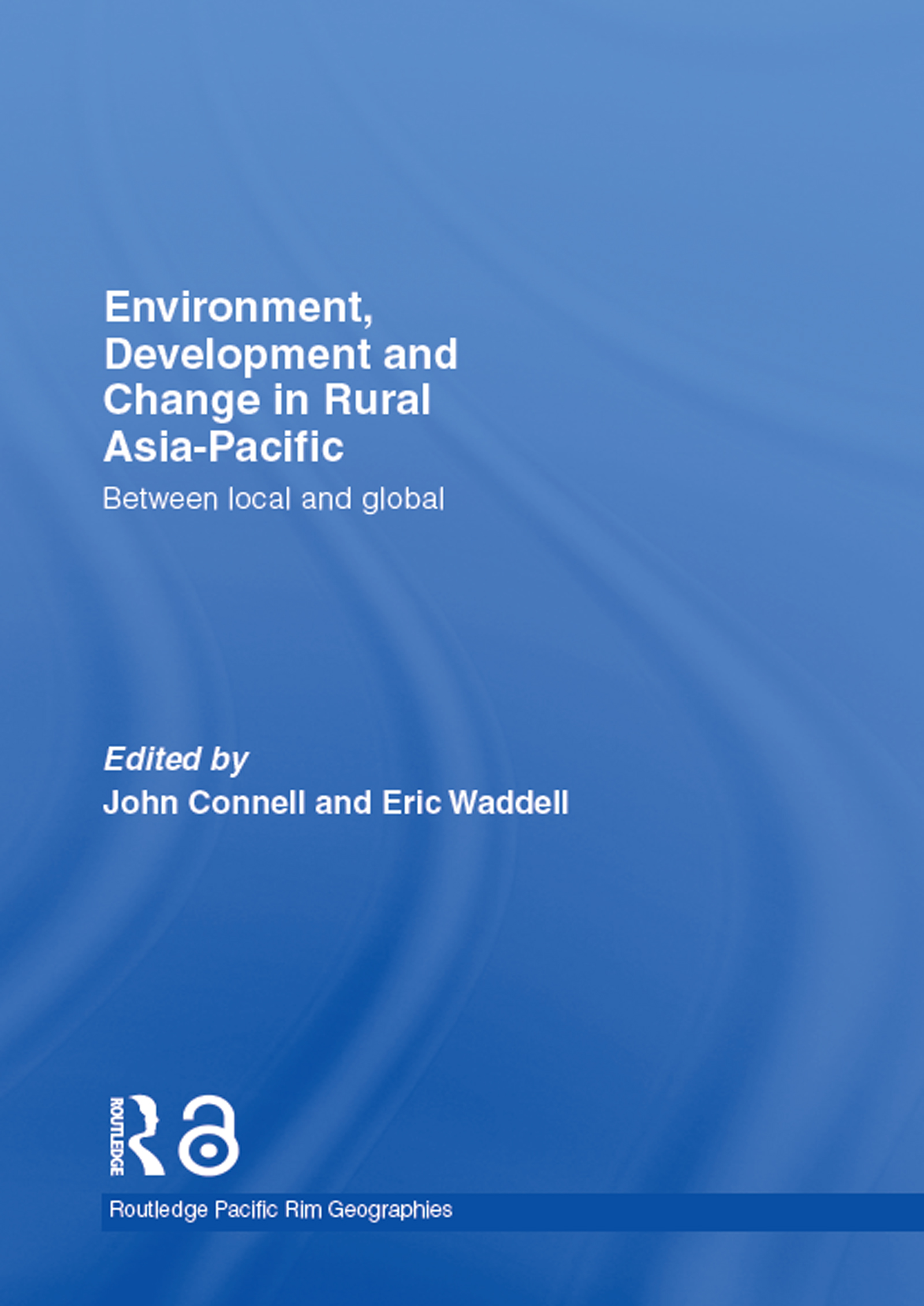 Download Ebook Environment, Development and Change in Rural Asia-Pacific by John Connell Pdf