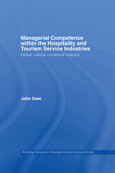 Managerial Competence within the Hospitality and Tourism Service Industries by John Saee