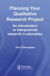 Planning Your Qualitative Research Project by Tom O'Donoghue