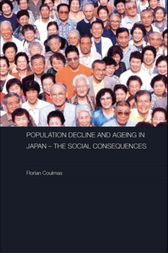 Population Decline and Ageing in Japan - The Social Consequences by Florian Coulmas