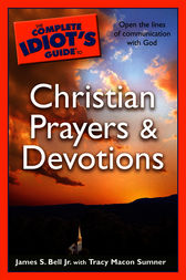 The Complete Idiot's Guide to Christian Prayers & Devotions by James Bell
