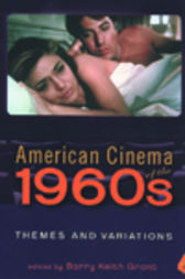 American Cinema of the 1960s by Barry Keith Grant