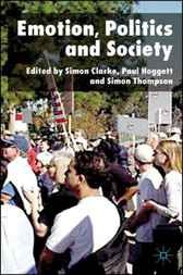 Emotion, Politics and Society by Simon Clarke