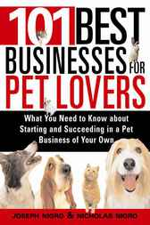 101 Best Businesses for Pet Lovers by Joseph Nigro