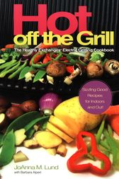 Hot Off The Grill by JoAnna M. Lund