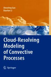 Cloud-Resolving Modeling of Convective Processes by Shouting Gao