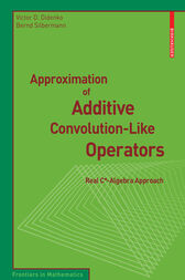 Approximation of Additive Convolution-Like Operators by Victor Didenko