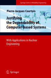 Justifying the Dependability of Computer-based Systems by Pierre-Jacques Courtois