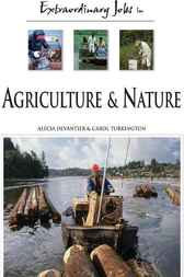 Extraordinary Jobs in Agriculture and Nature by Alecia T. Devantier