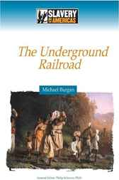 The Underground Railroad by Michael Burgan