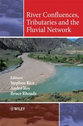 River Confluences, Tributaries and the Fluvial Network by Stephen Rice