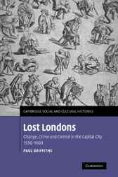 Lost Londons by Paul Griffiths