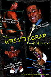 The WrestleCrap Book of Lists! by R.D. Reynolds