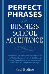 Perfect Phrases for Business School Acceptance by Paul Bodine
