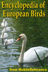 The Illustrated Encyclopedia Of European Birds: An Essential Guide to Birds of Europe