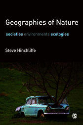 Geographies of Nature by Steve Hinchliffe