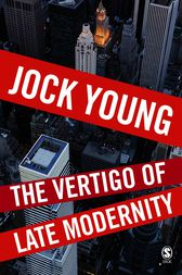 The Vertigo of Late Modernity by Jock Young