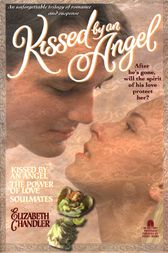 Kissed By an Angel Collector's Edition by Elizabeth Chandler