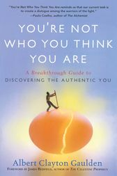 You're Not Who You Think You Are by Albert Clayton Gaulden