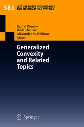 Generalized Convexity and Related Topics by Igor V. Konnov