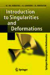 Introduction to Singularities and Deformations by Gert-Martin Greuel
