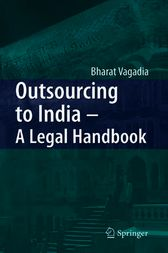 Outsourcing to India - A Legal Handbook by Bharat Vagadia