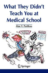 What They Didn't Teach You at Medical School by Alan V. Parbhoo