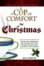 A Cup of Comfort For Christmas by Colleen Sell