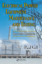 Electrical Power Equipment Maintenance and Testing, Second Edition by Paul Gill