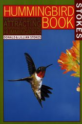 The Hummingbird Book by Donald Stokes