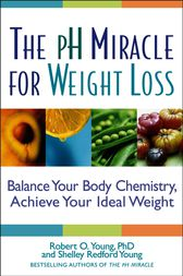 The pH Miracle for Weight Loss by Robert O. Young