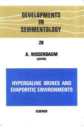 Hypersaline Brines and Evaporitic Environments by A. Nissenbaum