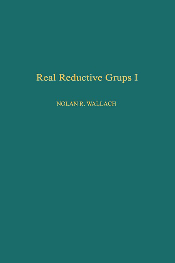 Download Ebook Real Reductive Groups I by Nolan R. Wallach Pdf