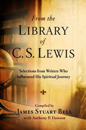 From the Library of C. S. Lewis by James Stuart Bell
