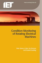 Condition Monitoring of Rotating Electrical Machines by Peter Tavner