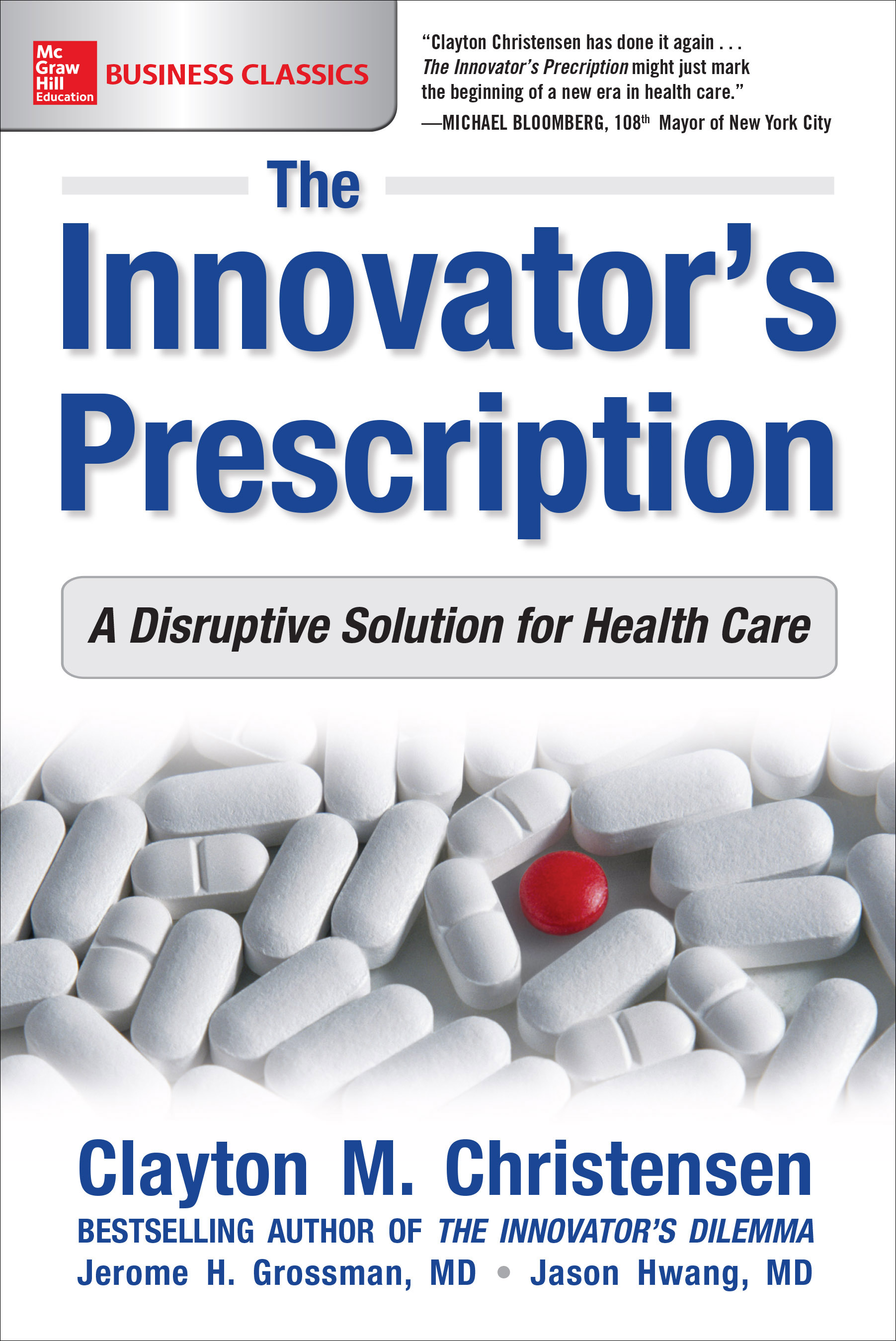 Download Ebook The Innovator's Prescription: A Disruptive Solution for Health Care by Clayton M. Christensen Pdf