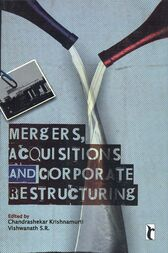 Mergers, Acquisitions and Corporate Restructuring by Chandrashekar Krishnamurti