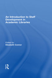 An Introduction To Staff Development In Academic Libraries by Elizabeth Connor