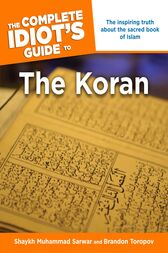 The Complete Idiot's Guide to the Koran by Brandon Toropov