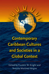 Contemporary Caribbean Cultures and Societies in a Global Context by Franklin W. Knight