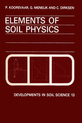 Elements of Soil Physics by P. Koorevaar