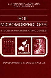 Soil Micromorphology: Studies in Management and Genesis by A. J. Ringrose-Voase