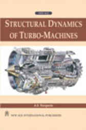 Structural Dynamics of Turbo-machines by A.S. Rangwala