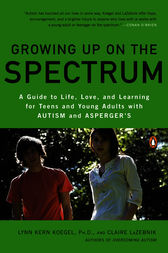 Growing Up on the Spectrum by Lynn Kern Koegel