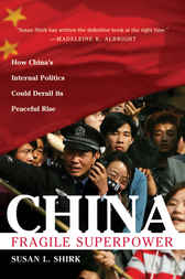 China, Fragile Superpower by Susan L. Shirk